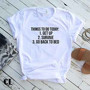 T-Shirt Things To Do Today