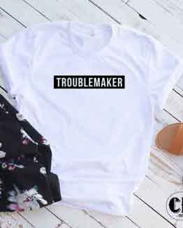 T-Shirt Troublemaker