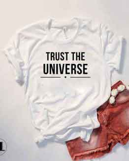 T-Shirt Trust The Universe