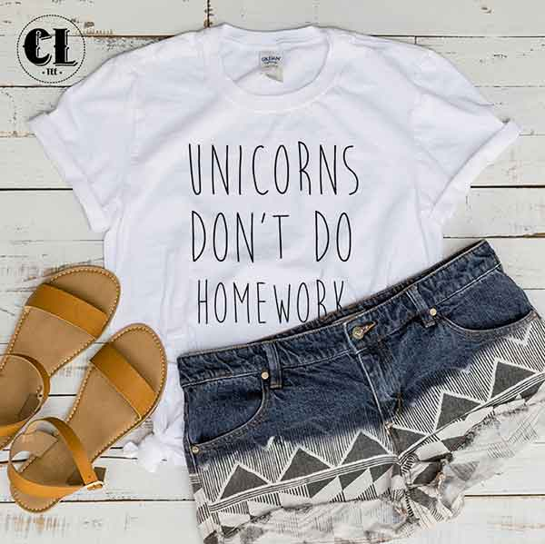 T-Shirt Unicorns Don't Do Homework