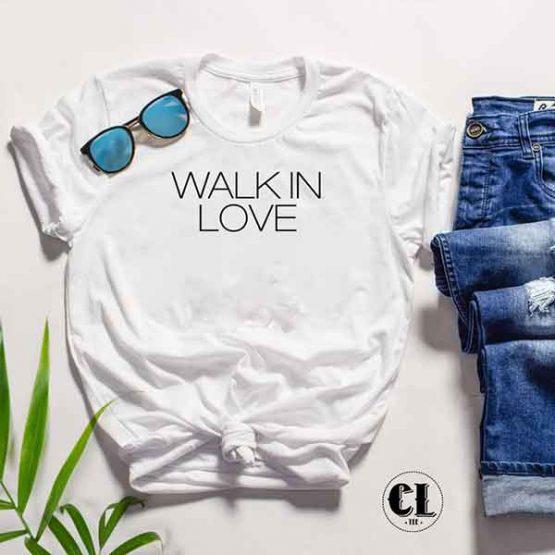 T-Shirt Walk In Love