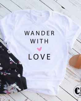 T-Shirt Wander With Love