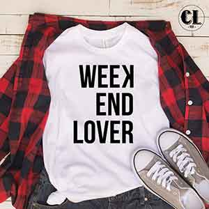 T-Shirt Weekend Lover