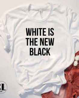 T-Shirt White Is The New Black