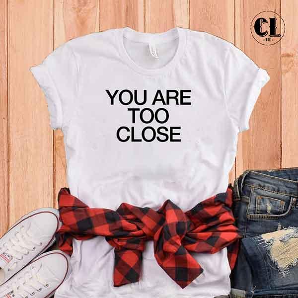you-are-too-close-white.jpg