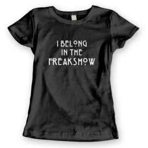 T-Shirt I Belong In The Freakshow