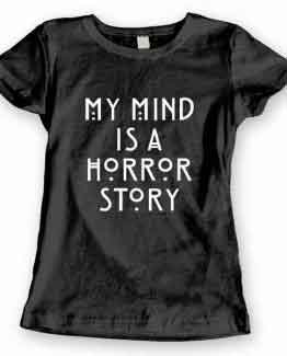 T-Shirt My Mind Is A Horror Story