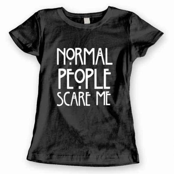 T-Shirt Normal People Scare Me