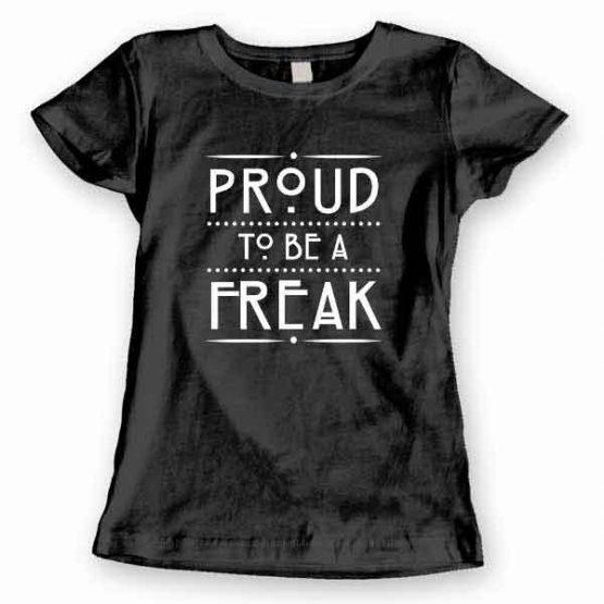 T-Shirt Proud To Be A Freak