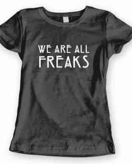 T-Shirt We Are All Freaks