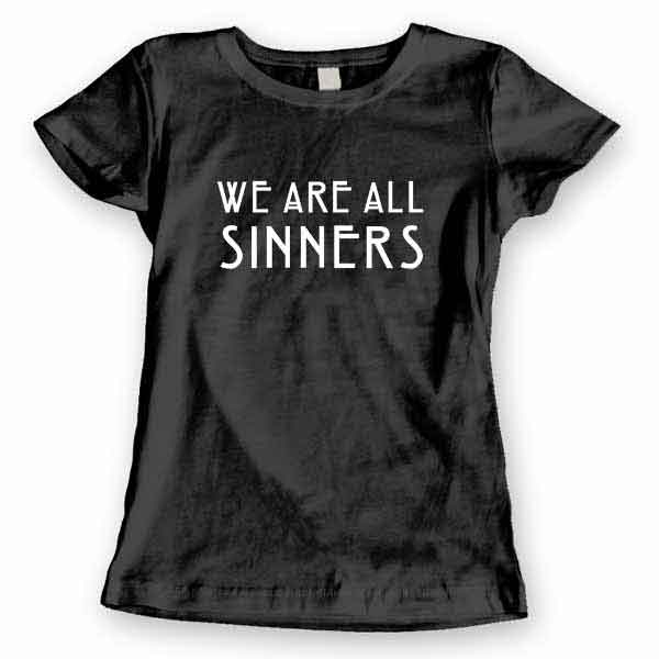 T-Shirt We Are All Sinners