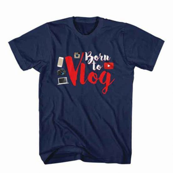 T-Shirt Born to Vlog