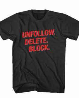 T-Shirt Unfollow Delete Block, Youtuber T-Shirt