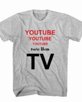 T-Shirt Youtube More Than TV, Youtuber T-Shirt