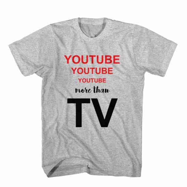 youtube-more-than-tv-tshirt-gray.jpg