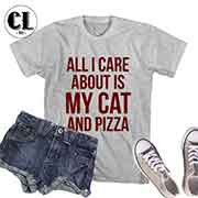 T-Shirt All I Care About Is My Cat and Pizza