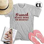 T-Shirt Brunch Because Drinks For Breakfast