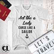 T-Shirt Act Like A Lady Curse Like A Sailor