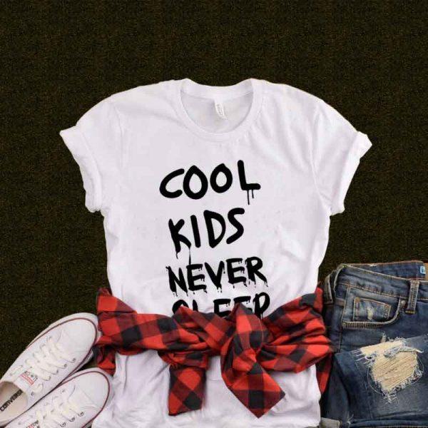T-Shirt Cool Kids Never Sleep