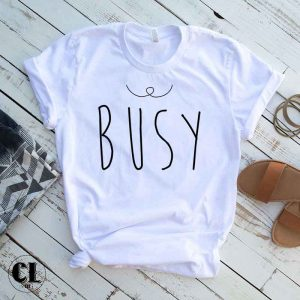 T-Shirt Busy
