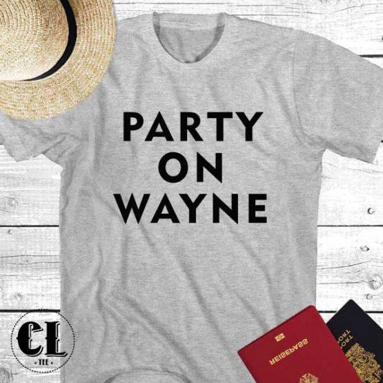 T-Shirt Party On Wayne