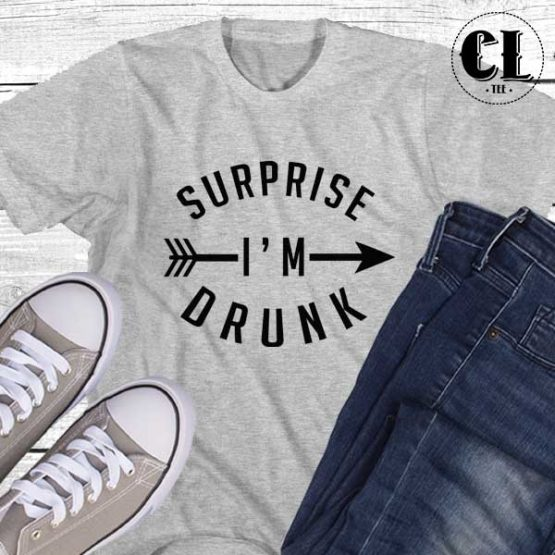 T-Shirt Surprise Im Drunk