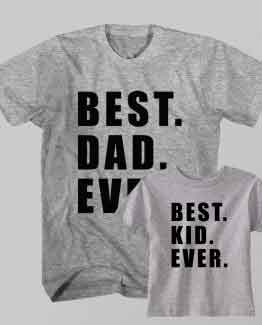 Father and Son T-Shirt Best Dad Ever Best Kid Ever
