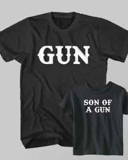 Father and Son Clothing T-Shirt Son of a Gun