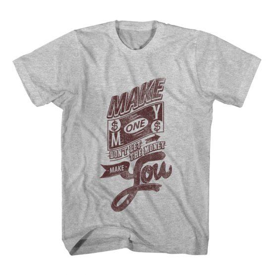 T-Shirt Make Money Typography