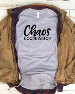 T-Shirt Chaos Coordinator Mom Life