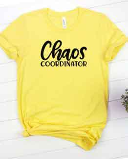 T-Shirt Chaos Coordinator Mom Life Yellow
