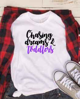 T-Shirt Mom Life Chasing My Dream & Toddler White
