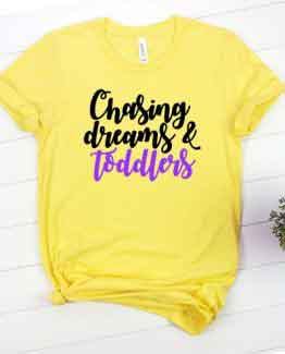 T-Shirt Mom Life Chasing My Dream & Toddler