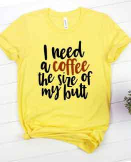 T-Shirt Mom Life I Need Coffee Yellow