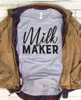 T-Shirt Milk Maker Mom Life