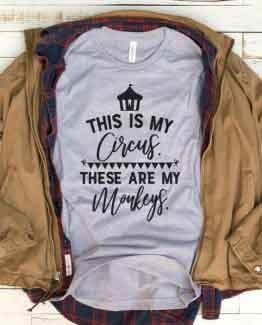 T-Shirt This Is My Circus These Are My Monkeys Mom Life