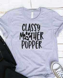 T-Shirt Classy Mother Pupper Pet Lover