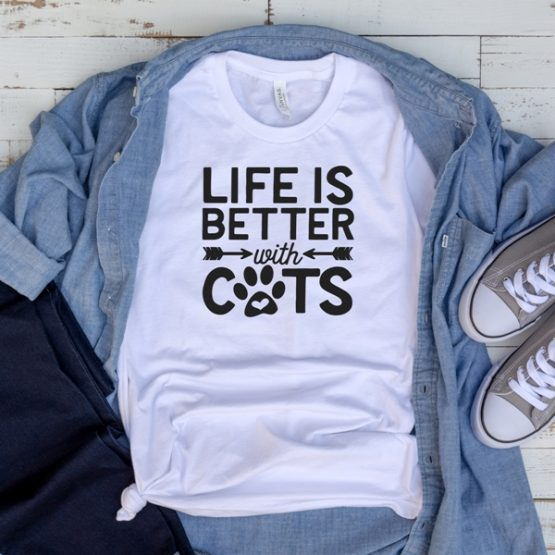 T-Shirt Life Is Better With Cats Pet Lover