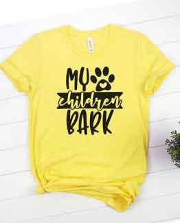 T-Shirt My Children Bark Pet Lover