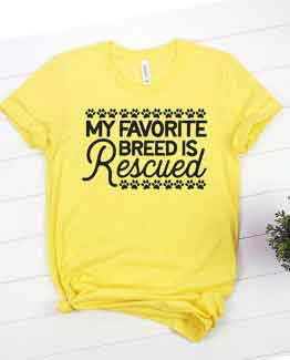 T-Shirt My Favorite Breed Is Rescued Pet Lover