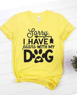 T-Shirt Sorry I Have Plans With My Dog Pet Lover