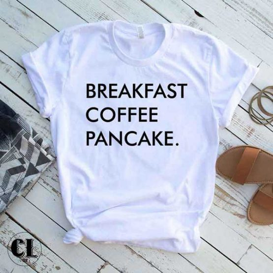T-Shirt Breakfast Coffee Pancake by Clotee.com Tumblr Aesthetic Clothing
