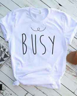 T-Shirt Busy by Clotee.com Tumblr Aesthetic Clothing