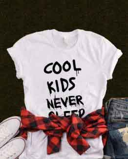 T-Shirt Cool Kids Never Sleep by Clotee.com Tumblr Aesthetic Clothing
