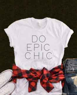 T-Shirt Do Epic Chic