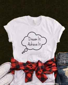 T-Shirt Dream It Achieve It by Clotee.com Tumblr Aesthetic Clothing