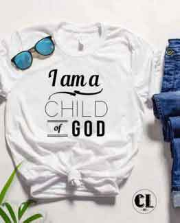 T-Shirt I am Child of God by Clotee.com Tumblr Aesthetic Clothing