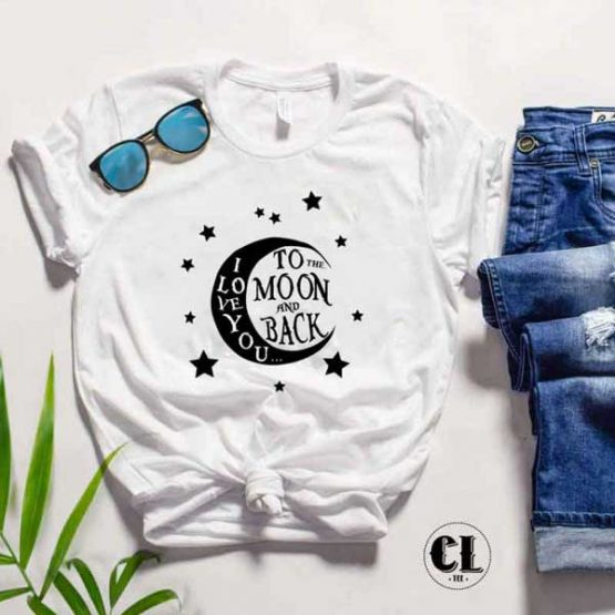 T-Shirt I Love You To The Moon and Back by Clotee.com Tumblr Aesthetic Clothing