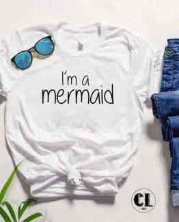 T-Shirt I'm a Mermaid men women round neck tee. Printed and delivered from USA or UK