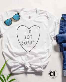 T-Shirt I'm Not Sorry men women round neck tee. Printed and delivered from USA or UK